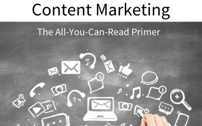 Content Marketing: An All-You-Can-Read Primer