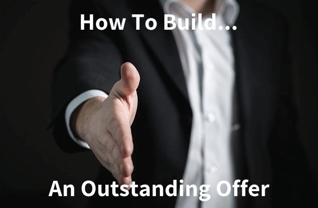 How to Build an Outstanding Offer