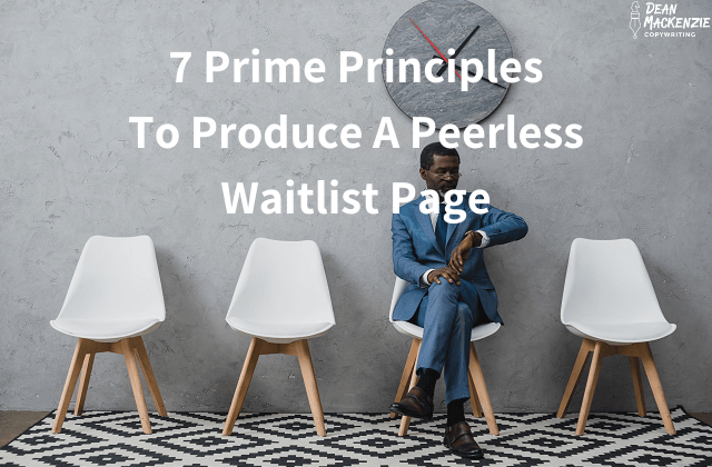 7 Prime Principles To Produce A Peerless Waitlist Page