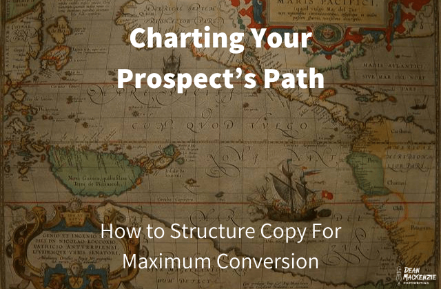 Charting Your Prospect's Path: How to Structure Copy For Maximum Conversion