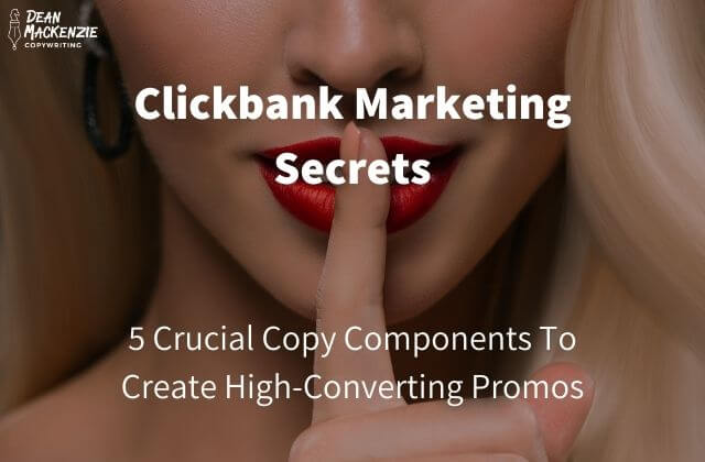 Clickbank Marketing Secrets: 5 Copy Components To Create High-Converting Promos